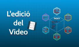L'edició del Video