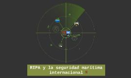 RIPA y la seguridad marítima internacional