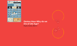 Genius Hour-Why do we Die of Old Age?