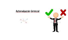 Autoevaluaciòn Gerencial