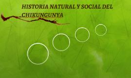 HISTORIA NATURAL Y SOCIAL DEL CHIKUNGUYA