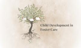 Child Develpoment in Foster Care