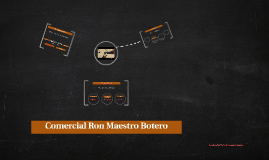 Comercial Ron Maestro Botero
