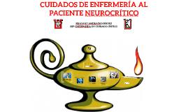 Copy of CUIDADOS DE ENFERMERÍA AL PACIENTE NEUROCRÍTICO