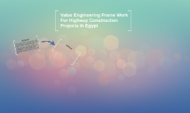 Value Engineering Frame Work For Highway Construction Projec