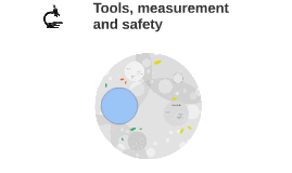 Tools, measurement and safety