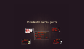 Presidentes do Pós-guerra