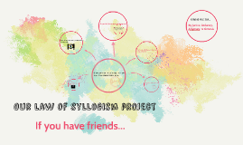 Our law of syllogism project...