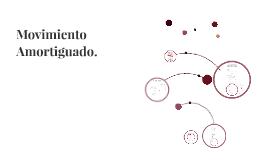 Copy of Movimiento Amortiguado.