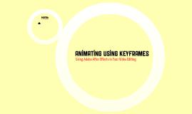 Animating Using Keyframes