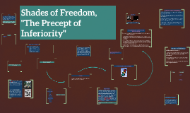 """Shades of Freedom, """"The Precept of Inferiority"""""""