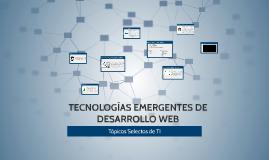 TECNOLOGÍAS EMERGENTES DE DESARROLLO WEB
