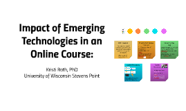 Copy of Impact of Emerging Technologies in an Online Course: