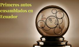 Primeros autos ensamblados en Ecuador