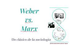 Weber vs. Marx