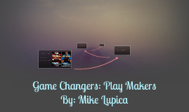 Game Changers: Play Makers