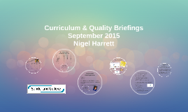 Curriculum & Quality Briefings