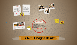Is Avril Lavigne dead?
