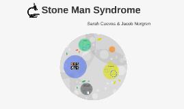 Stone Man Syndrome