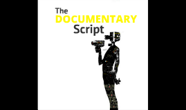 The Documentary - History and Form