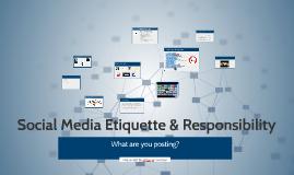 Social Media Etiquette & Responsibility