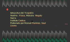 MAQUINA DE TOQUES