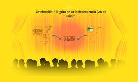 """Celebración: """"El grito de La Independencia (20 de Julio)"""""""