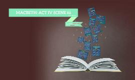 MACBETH: ACT IV SCENE iii
