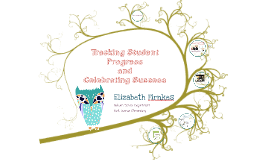 Tracking Student Progress and Celebrating Success