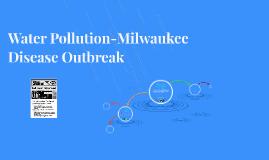 Water Pollution-Milwaukee Disease Outbreak