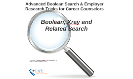 Boolean, Xray and Related Search for Job Seekers & Career Counselors