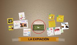 Copy of Copy of LA EXPIACIÓN