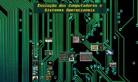 Evolução dos Computadores e Softwares