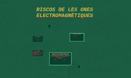 RISCOS DE LES ONES ELECTROMAGNÈTIQUES