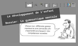 Dossier: La gymnastique mentale