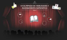 VII OLIMPIADAS DE HABILIDADES Y RAZONAMIENTO MATEMATICO