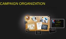CAMPAIGN ORGANIZATION