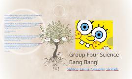 Group Four Science     Bang Bang!