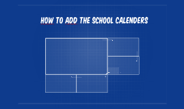 hOW TO aDD the school calenders