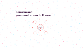 Tourism and communications in France