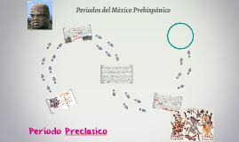 Periodos del México Prehispánico