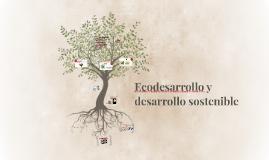 Ecodesarrollo y desarrollo sostenible