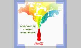 Copy of TENDENCIAS DEL COMERCIO INTERNACIONAL