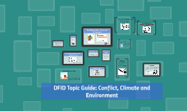 DFID outreach - Topic Guide: Conflict, Climate and Environment