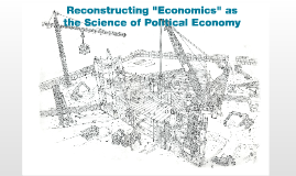 The Reconstruction of Political Economy as a Science