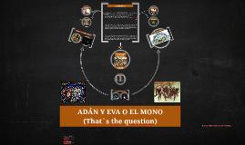 ADÁN Y EVA O EL MONO