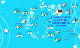 RESOLUCIONES Y MANEJO DE CONFLICTOS EN EVENTOS