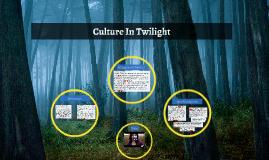 Culture In Twilight