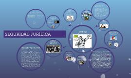 Copy of SEGURIDAD JURÍDICA