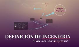 DEFINICIÓN DE INGENIERIA